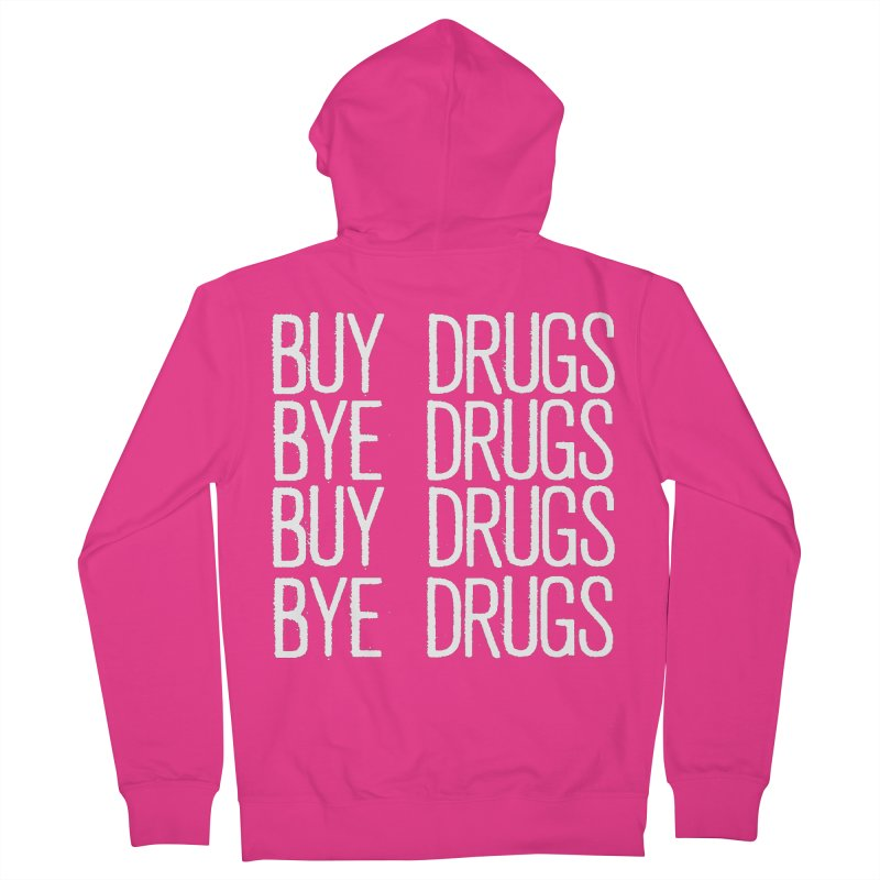 Buy Drugs, Bye Drugs. Men's French Terry Zip-Up Hoody by Dean Cole Design