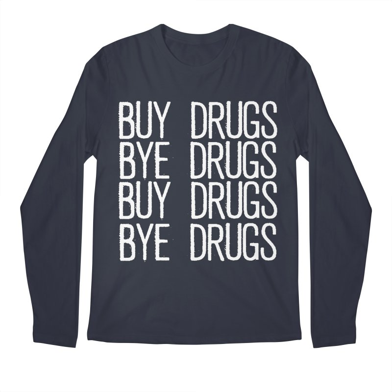 Buy Drugs, Bye Drugs. Men's Regular Longsleeve T-Shirt by Dean Cole Design