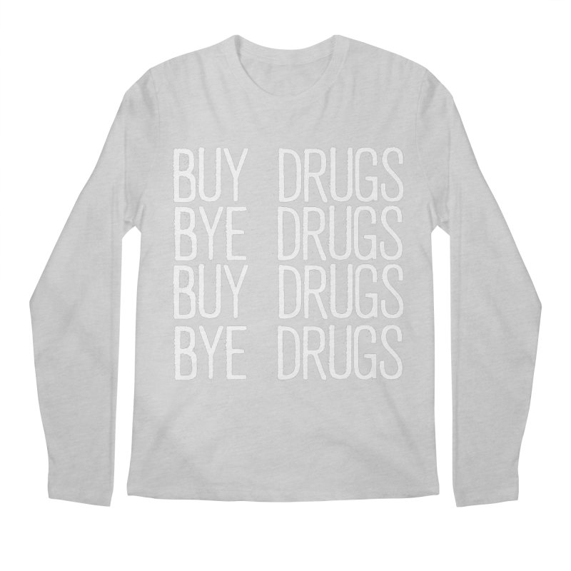 Buy Drugs, Bye Drugs. Men's Regular Longsleeve T-Shirt by Dean Cole Design