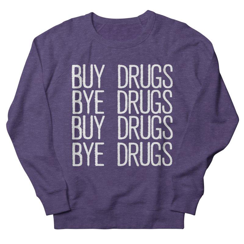 Buy Drugs, Bye Drugs. Women's Sweatshirt by Dean Cole Design