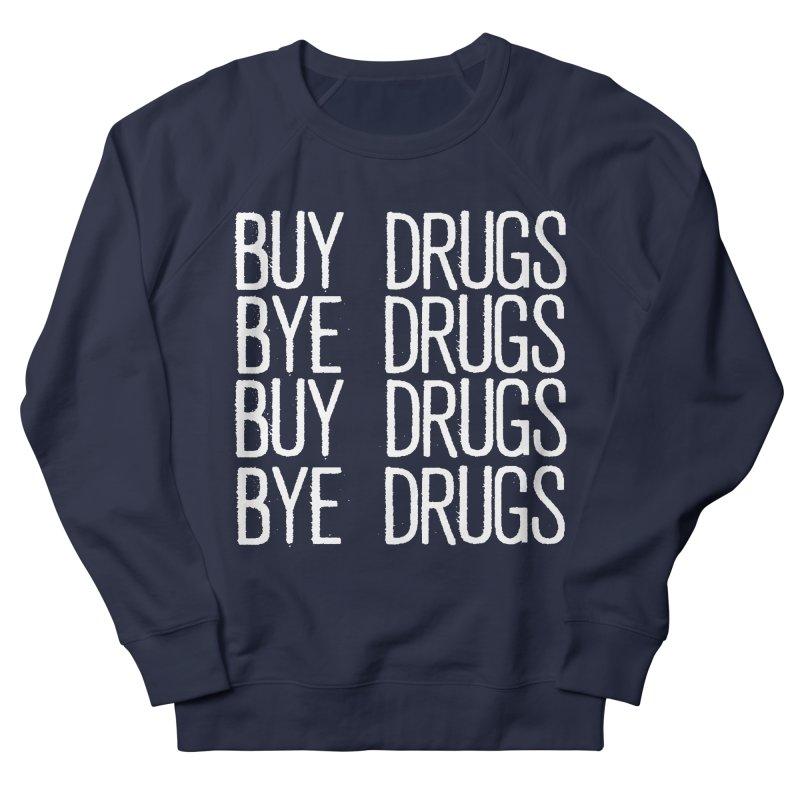 Buy Drugs, Bye Drugs. Women's French Terry Sweatshirt by Dean Cole Design