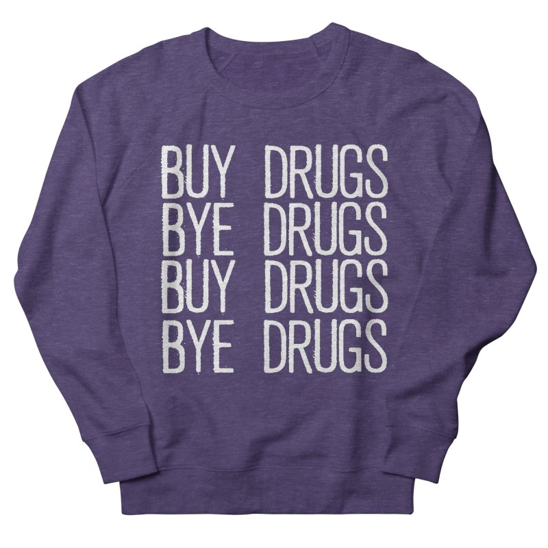 Buy Drugs, Bye Drugs. Men's French Terry Sweatshirt by Dean Cole Design