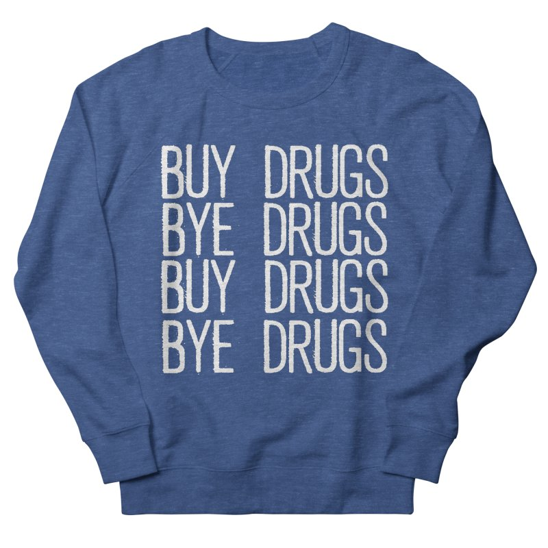 Buy Drugs, Bye Drugs. Men's Sweatshirt by Dean Cole Design