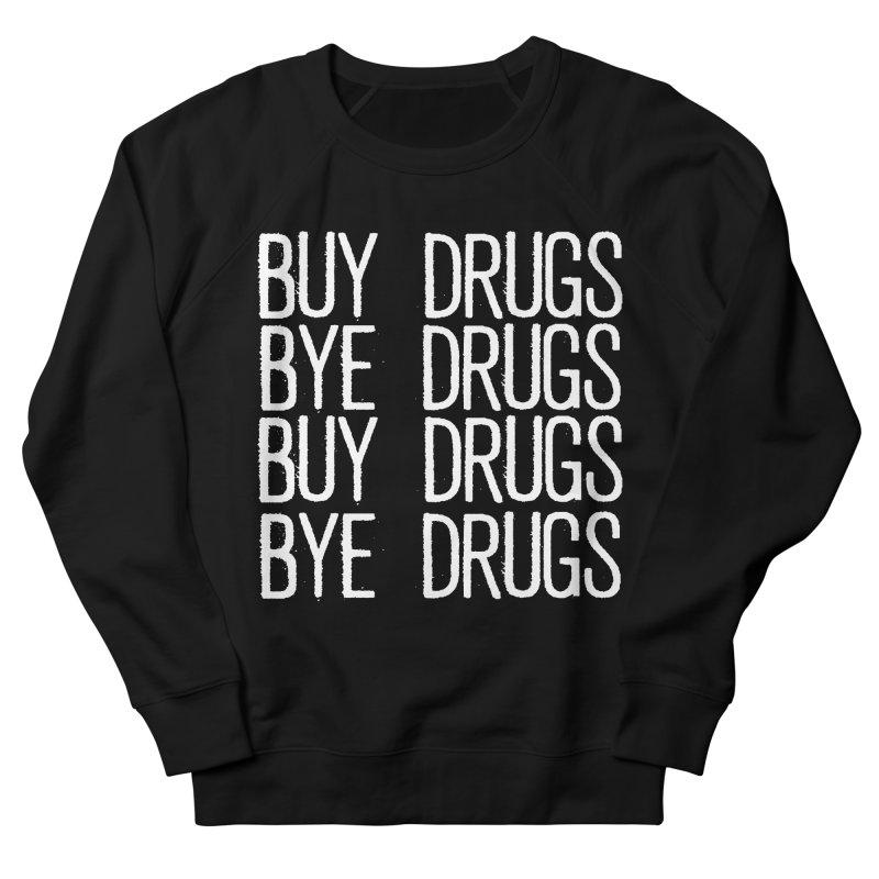Buy Drugs, Bye Drugs. Men's French Terry Sweatshirt by Dean Cole Design