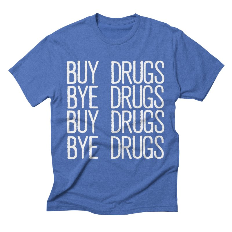 Buy Drugs, Bye Drugs. Men's Triblend T-Shirt by Dean Cole Design
