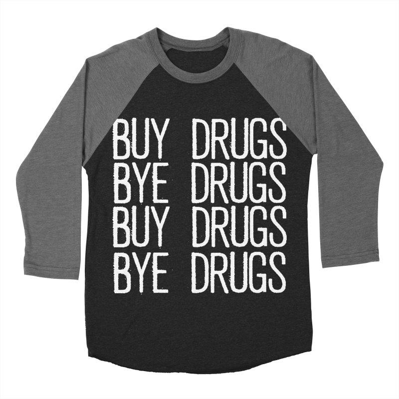 Buy Drugs, Bye Drugs. Women's Baseball Triblend Longsleeve T-Shirt by Dean Cole Design
