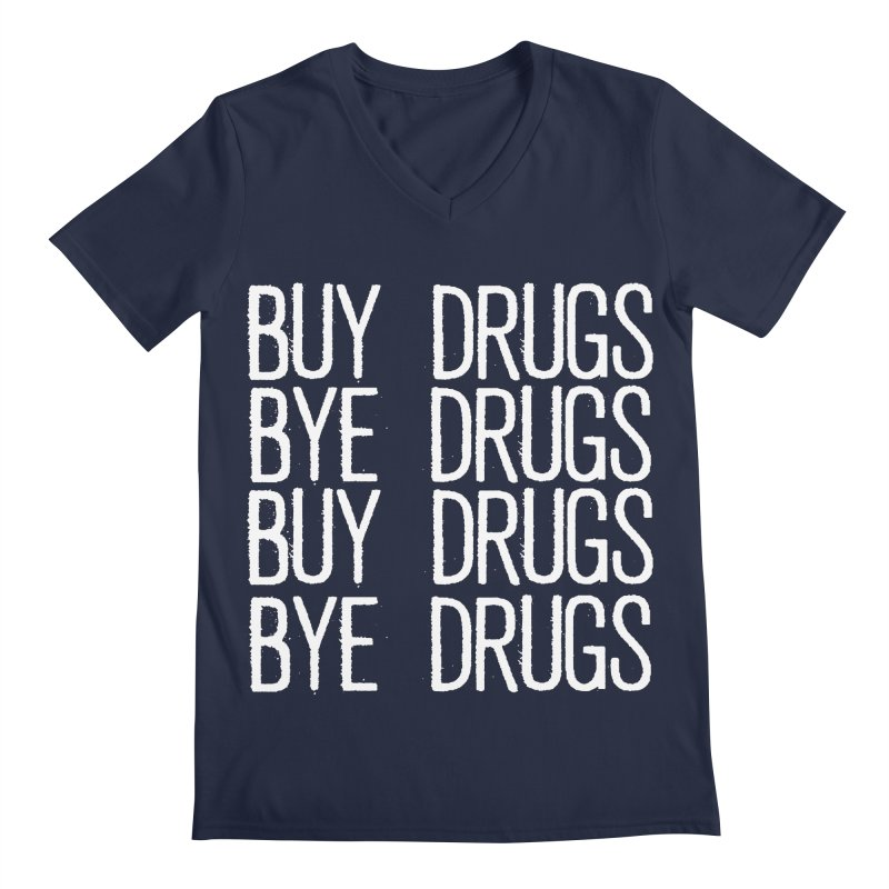 Buy Drugs, Bye Drugs. Men's V-Neck by Dean Cole Design