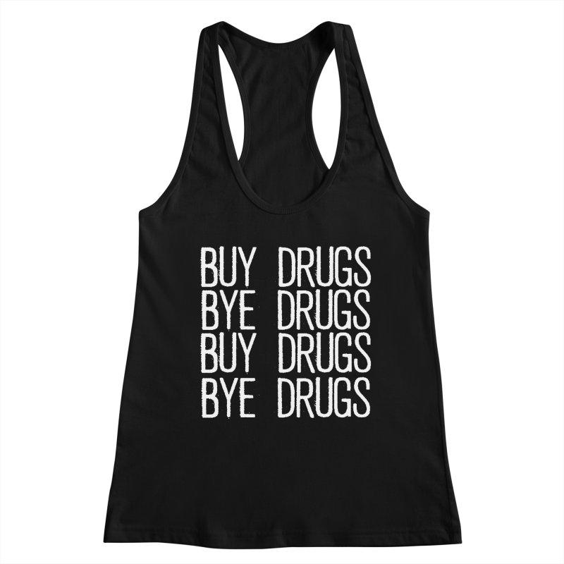Buy Drugs, Bye Drugs. Women's Racerback Tank by Dean Cole Design