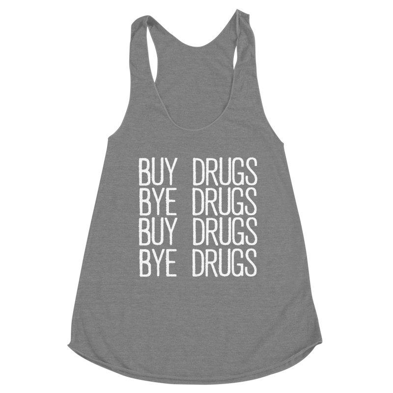 Buy Drugs, Bye Drugs. Women's Tank by Dean Cole Design