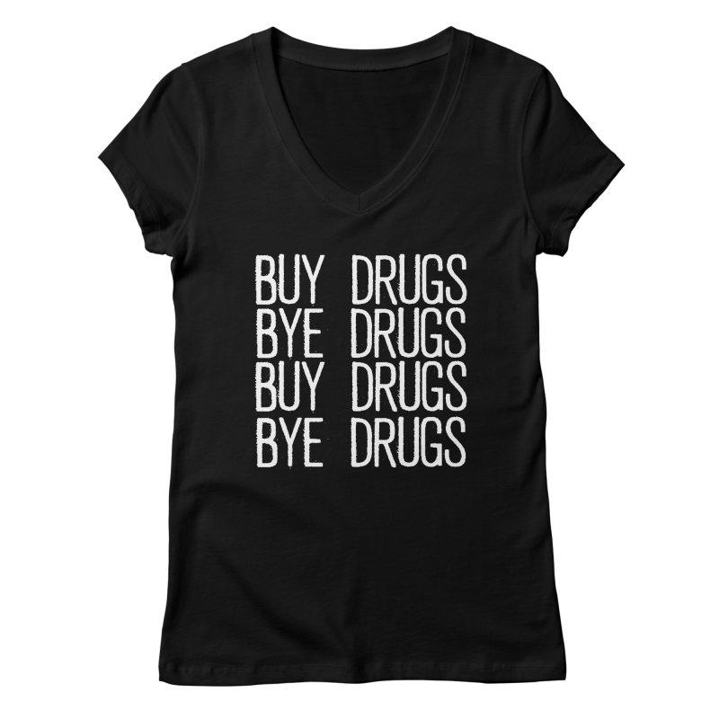 Buy Drugs, Bye Drugs. Women's V-Neck by Dean Cole Design