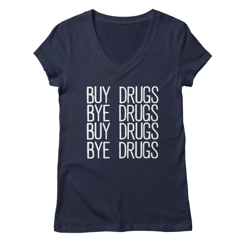 Buy Drugs, Bye Drugs. Women's Regular V-Neck by Dean Cole Design