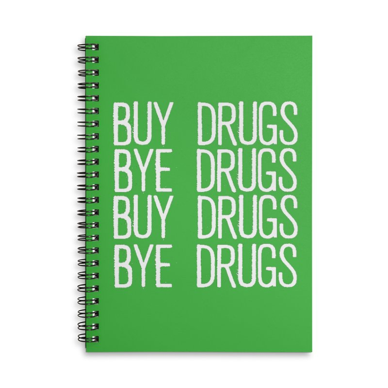 Buy Drugs, Bye Drugs. Accessories Notebook by Dean Cole Design