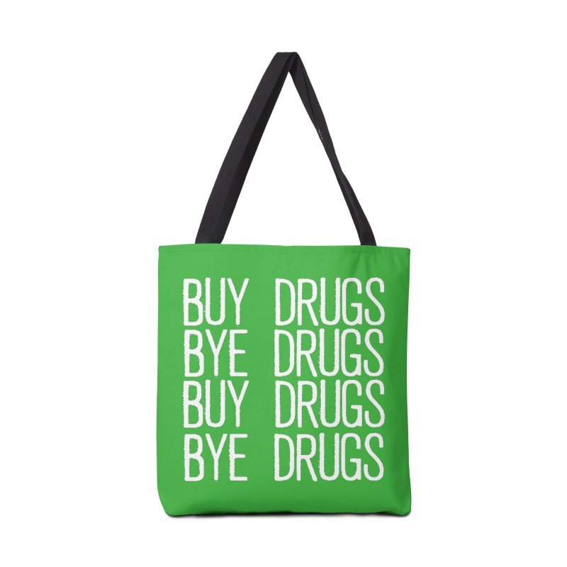 Buy Drugs, Bye Drugs. Accessories Bag by Dean Cole Design