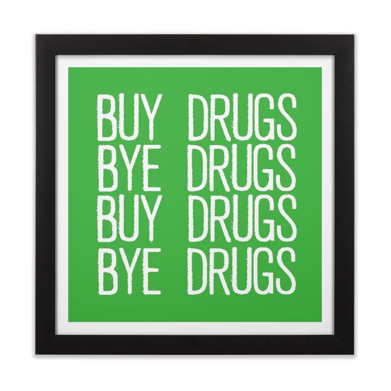 Buy Drugs, Bye Drugs. Home Framed Fine Art Print by Dean Cole Design