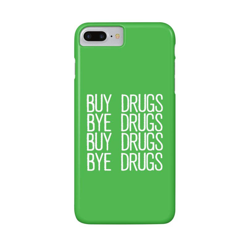 Buy Drugs, Bye Drugs. Accessories Phone Case by Dean Cole Design