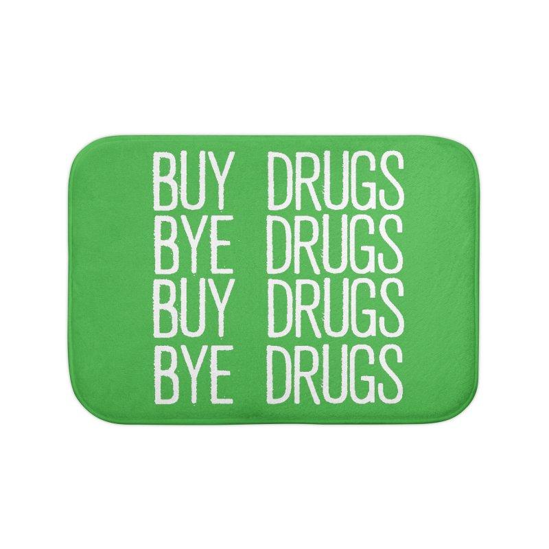 Buy Drugs, Bye Drugs. Home Bath Mat by Dean Cole Design