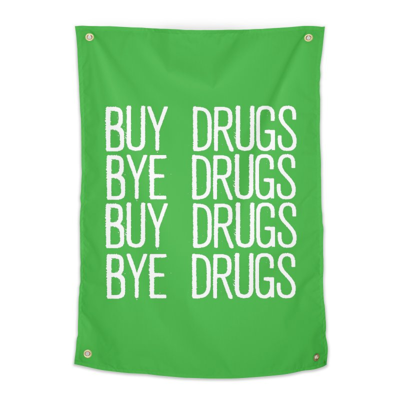 Buy Drugs, Bye Drugs. Home Tapestry by Dean Cole Design