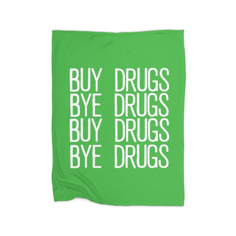 Buy Drugs, Bye Drugs. Home Fleece Blanket Blanket by Dean Cole Design