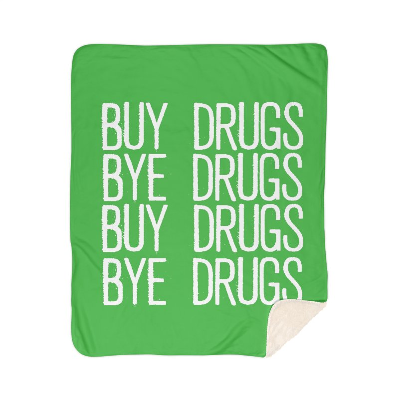 Buy Drugs, Bye Drugs. Home Sherpa Blanket Blanket by Dean Cole Design
