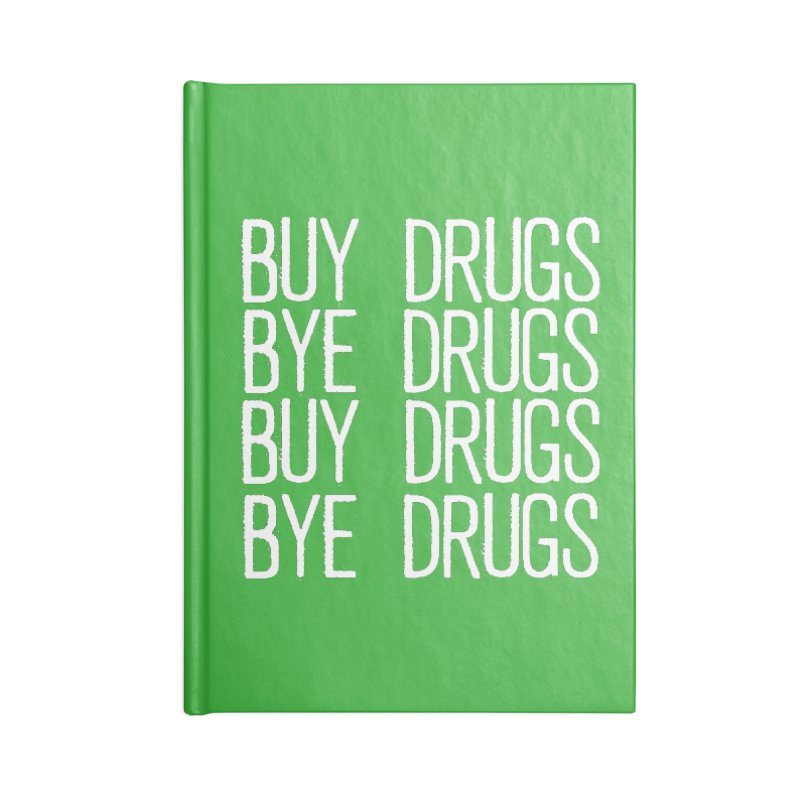 Buy Drugs, Bye Drugs. Accessories Blank Journal Notebook by Dean Cole Design