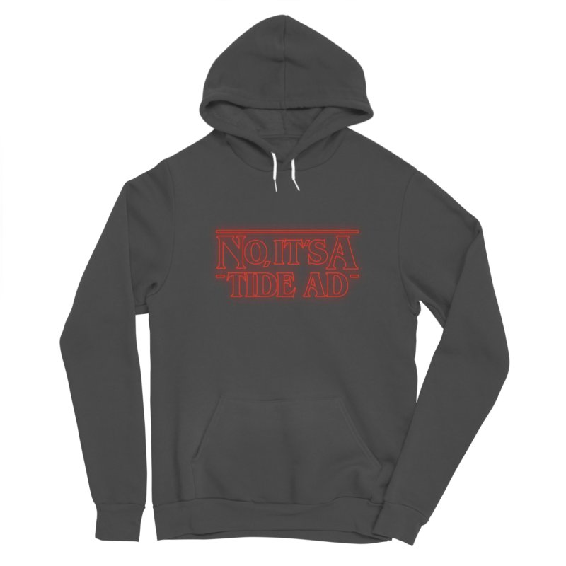 Stranger Things - No, It's a Tide Ad Men's Sponge Fleece Pullover Hoody by Dean Cole Design