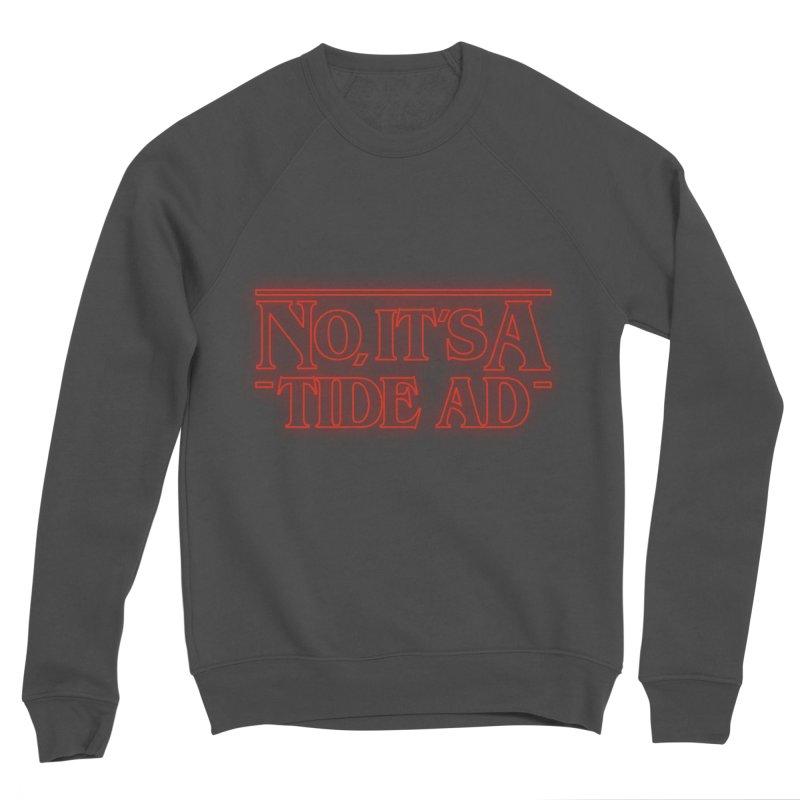 Stranger Things - No, It's a Tide Ad Women's Sponge Fleece Sweatshirt by Dean Cole Design