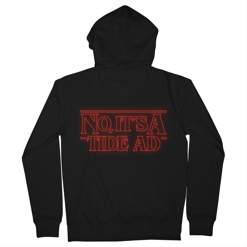 Stranger Things - No, It's a Tide Ad Men's French Terry Zip-Up Hoody by Dean Cole Design