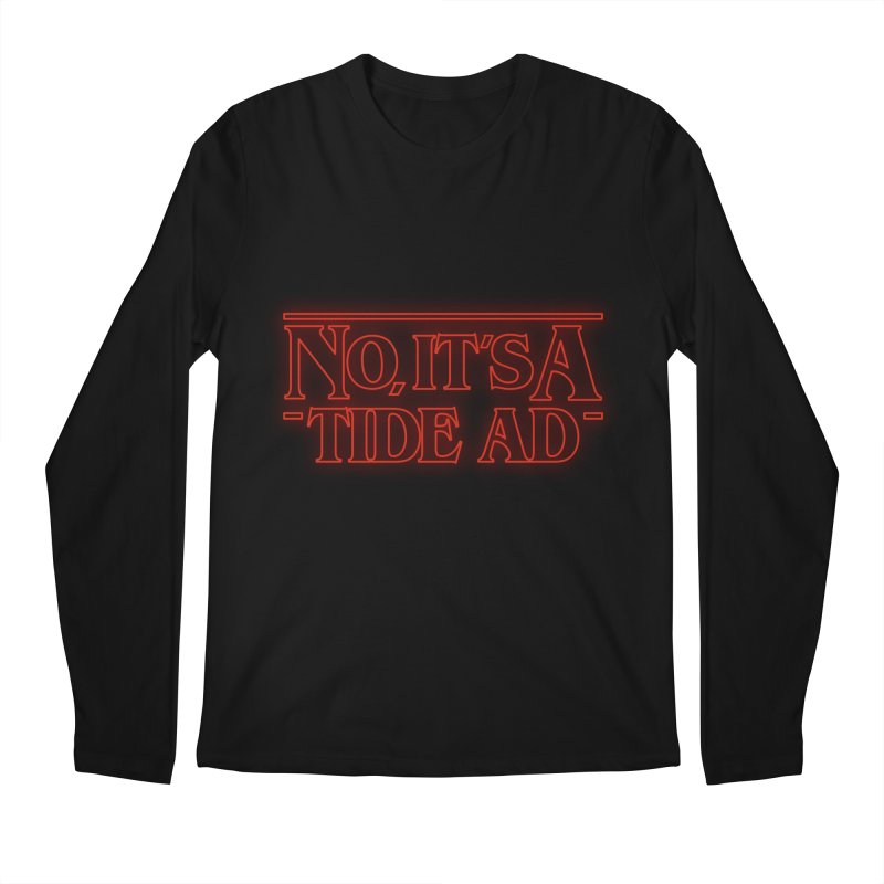 Stranger Things - No, It's a Tide Ad Men's Regular Longsleeve T-Shirt by Dean Cole Design