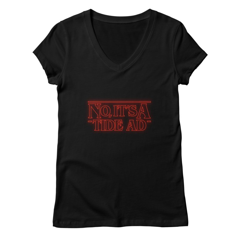 Stranger Things - No, It's a Tide Ad Women's V-Neck by Dean Cole Design