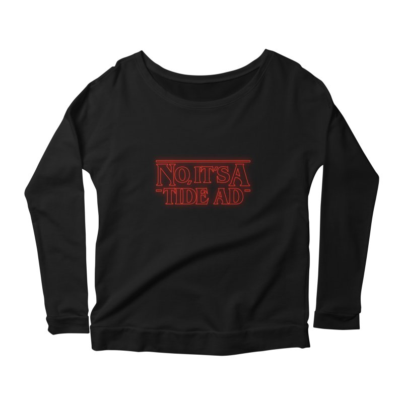 Stranger Things - No, It's a Tide Ad Women's Scoop Neck Longsleeve T-Shirt by Dean Cole Design