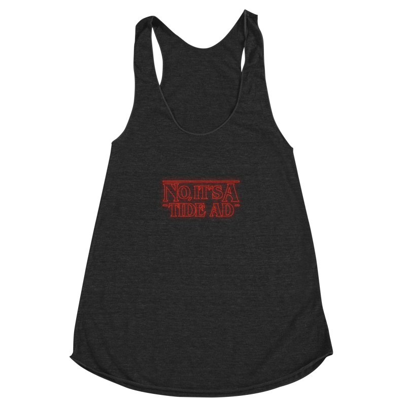 Stranger Things - No, It's a Tide Ad Women's Racerback Triblend Tank by Dean Cole Design