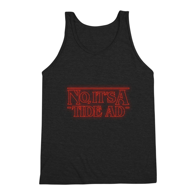 Stranger Things - No, It's a Tide Ad Men's Triblend Tank by Dean Cole Design