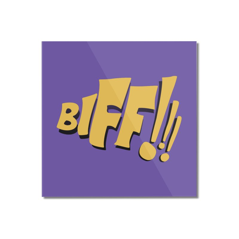 Biff!!! Comic Book Sound Effect Home Mounted Acrylic Print by Dean Cole Design