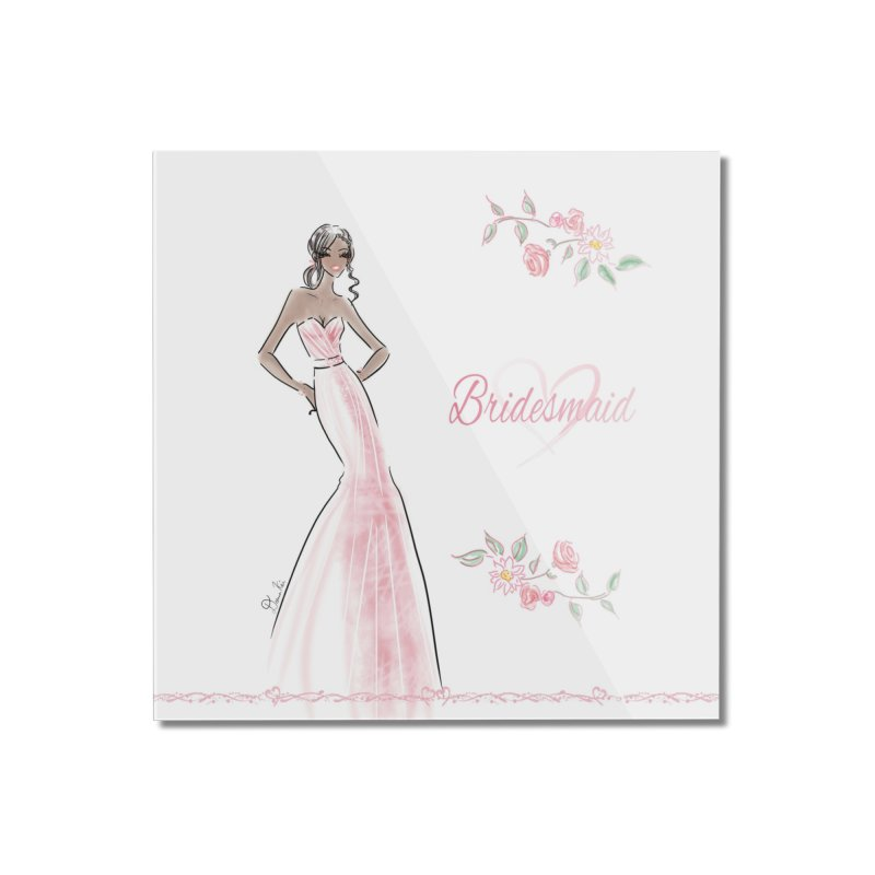Bridesmaid - Pink Dress - 1 Home Mounted Acrylic Print by deannakei's Artist Shop