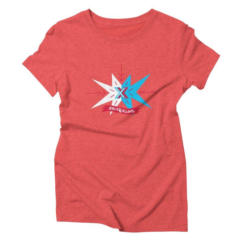 Exception Women's Triblend T-shirt by deantrippe's Artist Shop