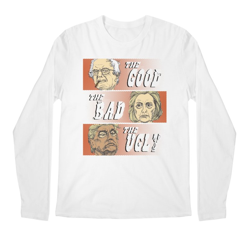 Presidential Race: The Good, The Bad, The Ugly: 2016 Men's Longsleeve T-Shirt by deathandtaxes's Artist Shop