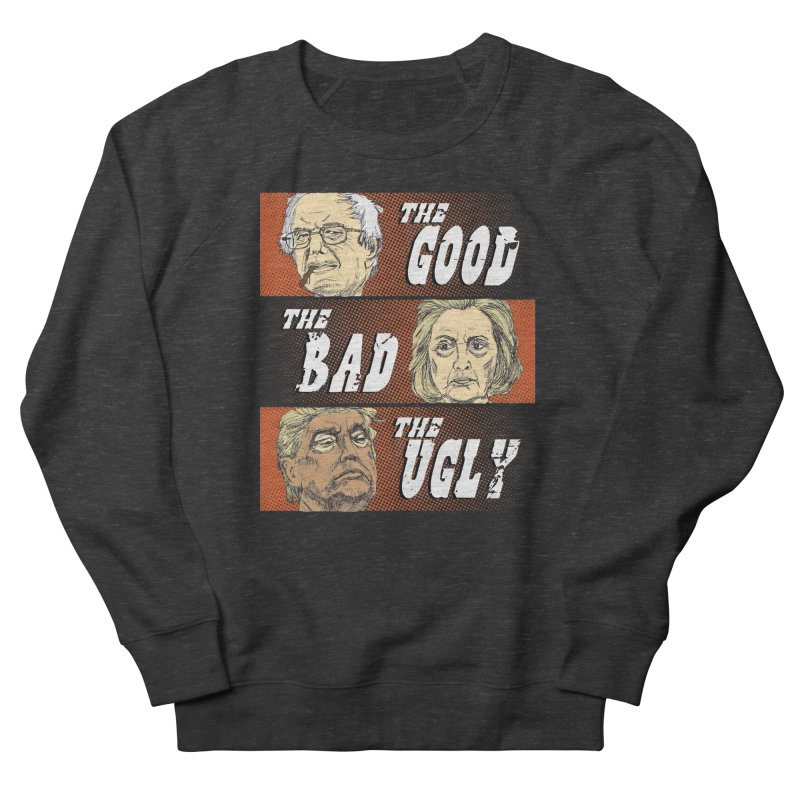 Presidential Race: The Good, The Bad, The Ugly: 2016 Men's French Terry Sweatshirt by deathandtaxes's Artist Shop