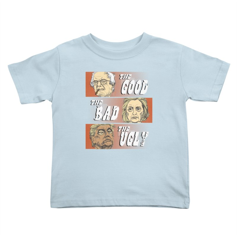 Presidential Race: The Good, The Bad, The Ugly: 2016 Kids Toddler T-Shirt by deathandtaxes's Artist Shop