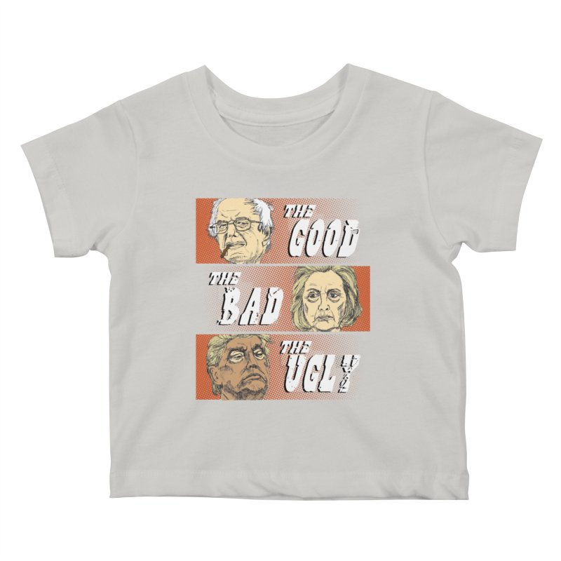 Presidential Race: The Good, The Bad, The Ugly: 2016 Kids Baby T-Shirt by deathandtaxes's Artist Shop