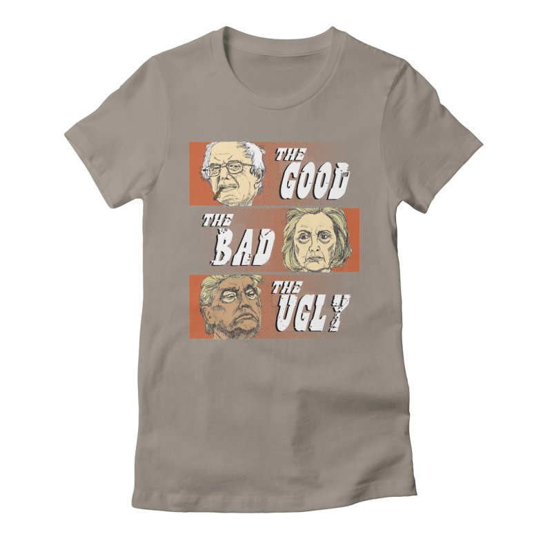 Presidential Race: The Good, The Bad, The Ugly: 2016 Women's Fitted T-Shirt by deathandtaxes's Artist Shop