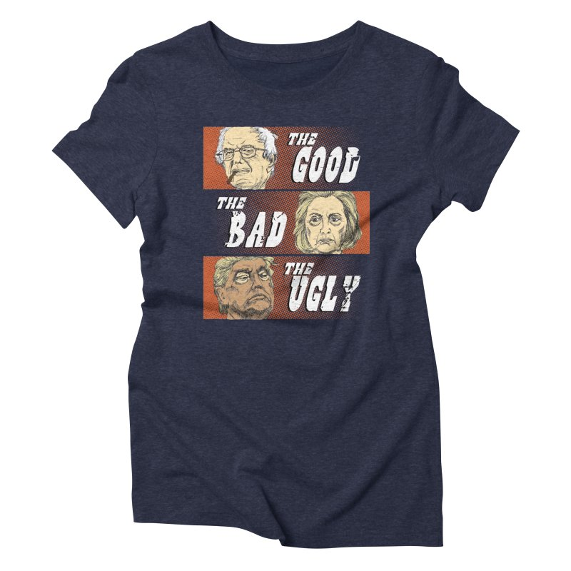Presidential Race: The Good, The Bad, The Ugly: 2016 Women's Triblend T-Shirt by deathandtaxes's Artist Shop