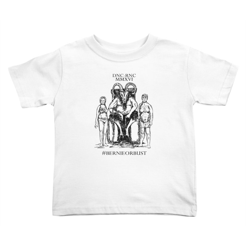Never Hilary or Trump, Bernie or Bust Kids Toddler T-Shirt by deathandtaxes's Artist Shop