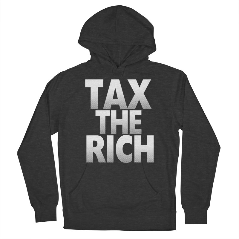 Tax the Rich Women's French Terry Pullover Hoody by deathandtaxes's Artist Shop