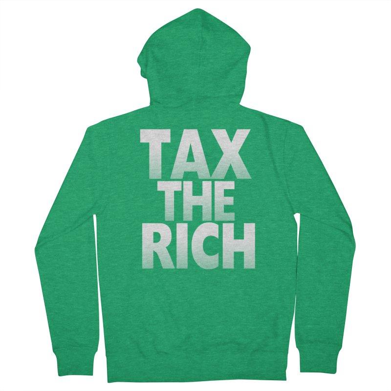 Tax the Rich Women's Zip-Up Hoody by deathandtaxes's Artist Shop