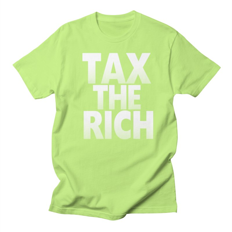 Tax the Rich Men's Regular T-Shirt by deathandtaxes's Artist Shop