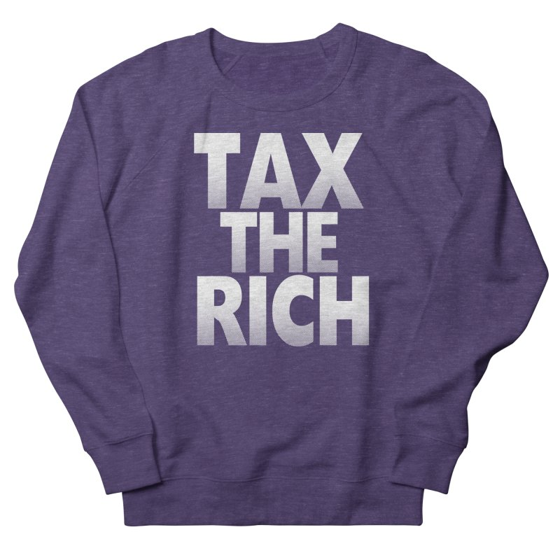 Tax the Rich Men's French Terry Sweatshirt by deathandtaxes's Artist Shop