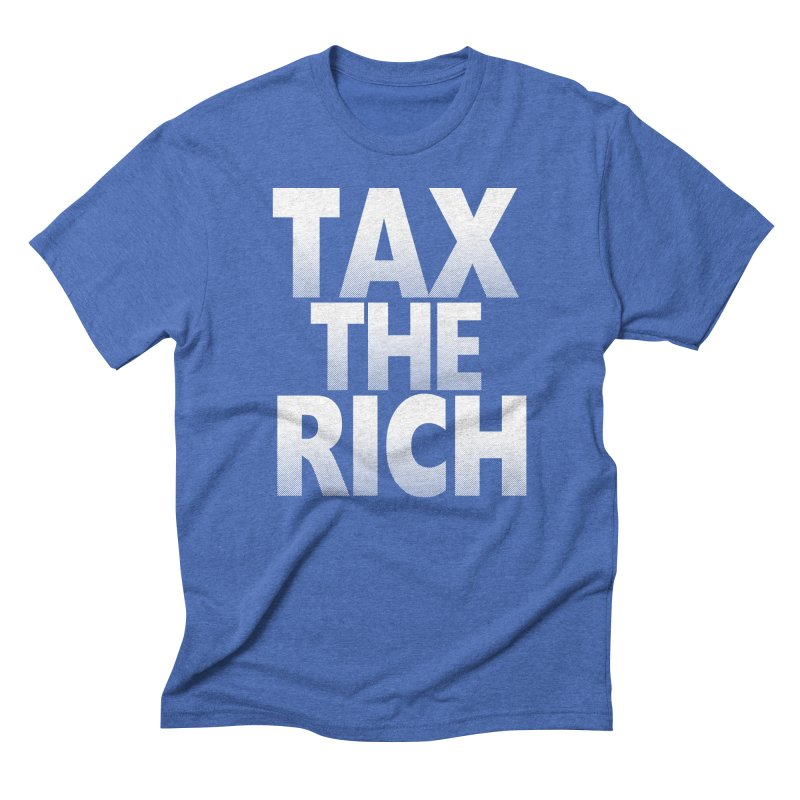 Tax the Rich Men's  by deathandtaxes's Artist Shop