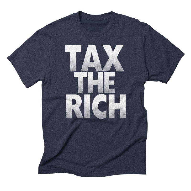 Tax the Rich Men's Triblend T-Shirt by deathandtaxes's Artist Shop