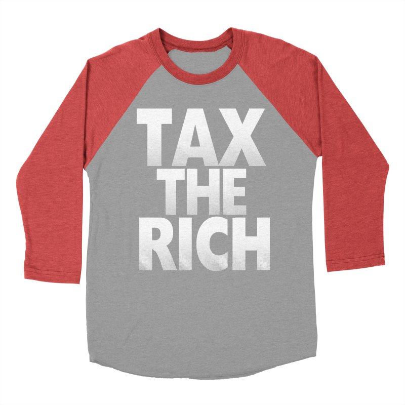 Tax the Rich Men's Baseball Triblend Longsleeve T-Shirt by deathandtaxes's Artist Shop