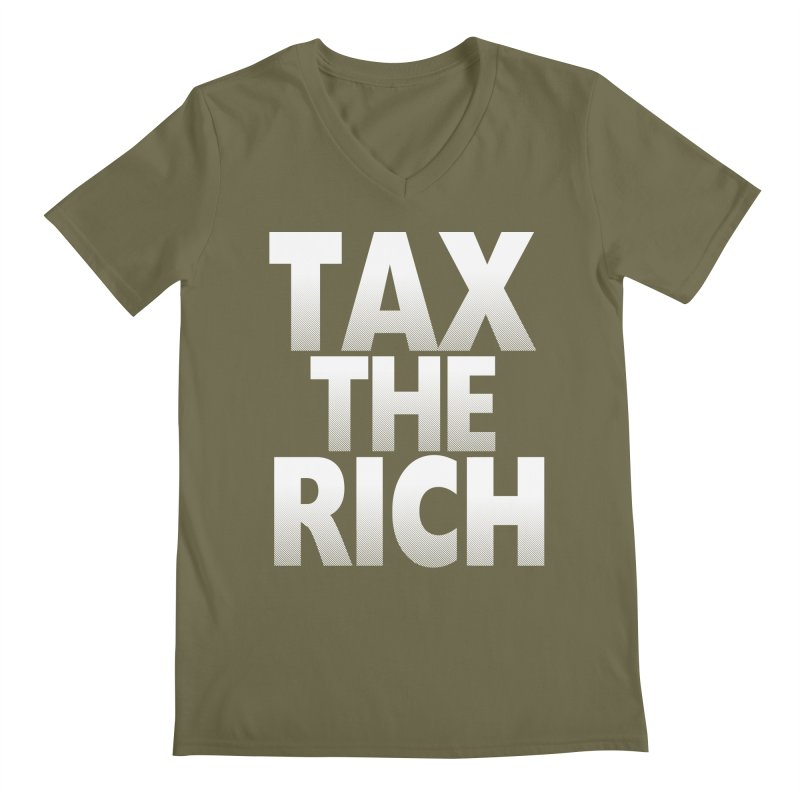 Tax the Rich Men's Regular V-Neck by deathandtaxes's Artist Shop
